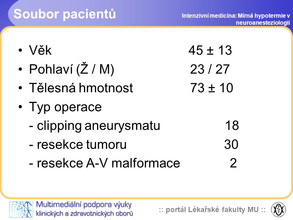 - clipping aneurysmatu 18 - resekce tumoru 30