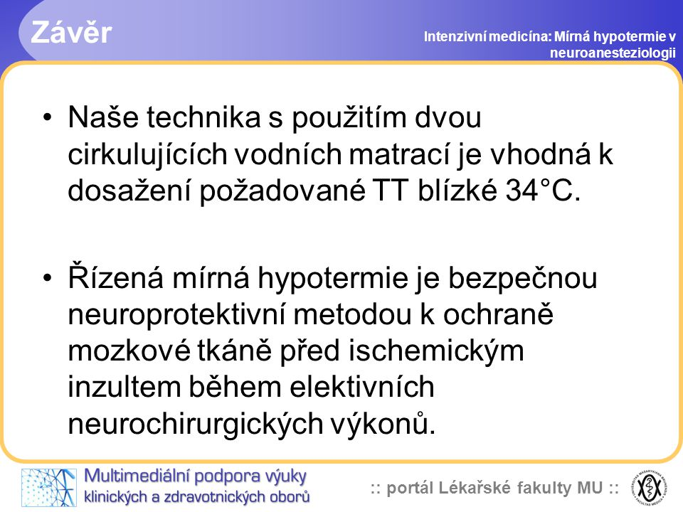 Závěr Intenzivní medicína: Mírná hypotermie v neuroanesteziologii.