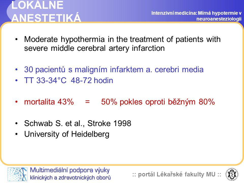 LOKÁLNE ANESTETIKÁ Intenzivní medicína: Mírná hypotermie v neuroanesteziologii.
