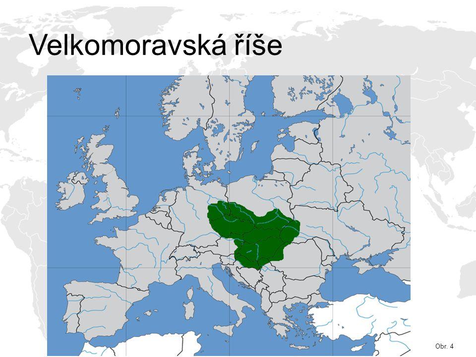 Velkomoravská říše Obr. 4