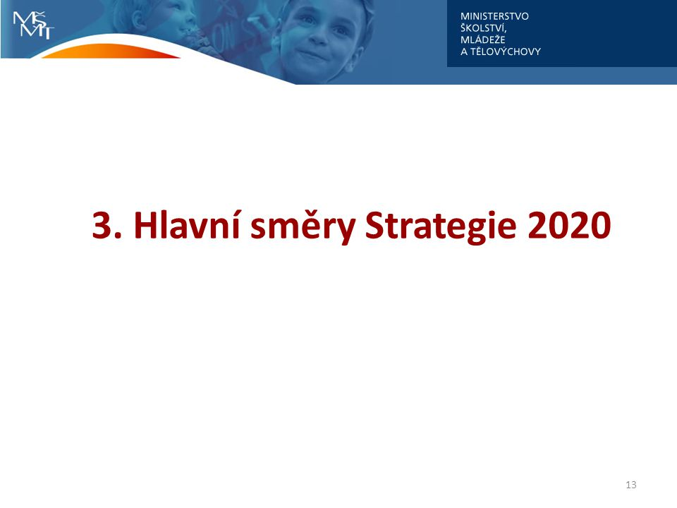 3. Hlavní směry Strategie 2020