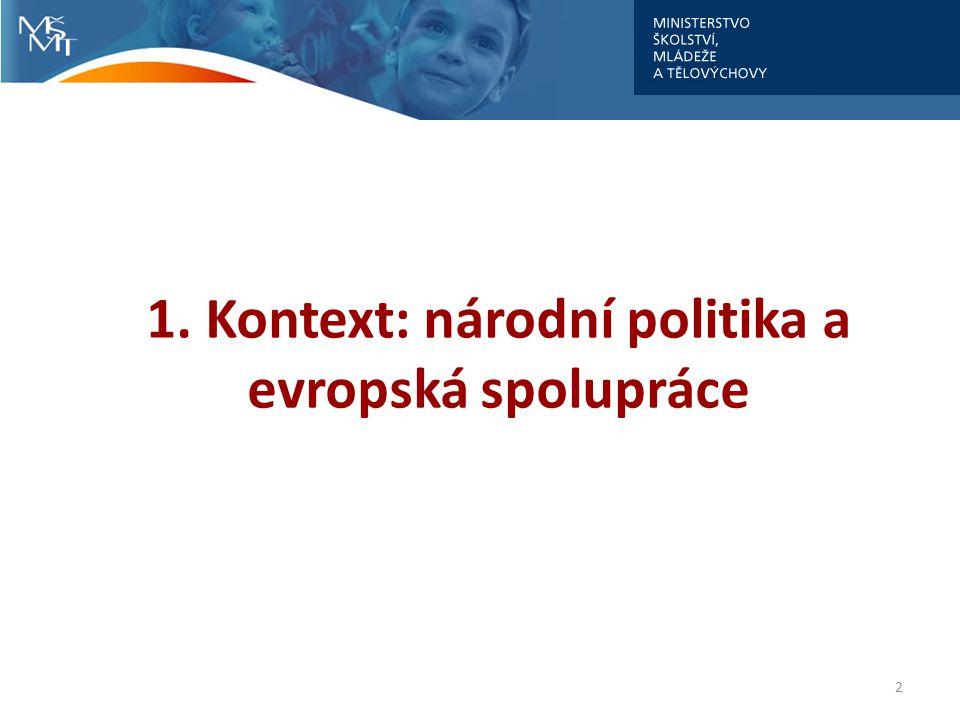 1. Kontext: národní politika a evropská spolupráce