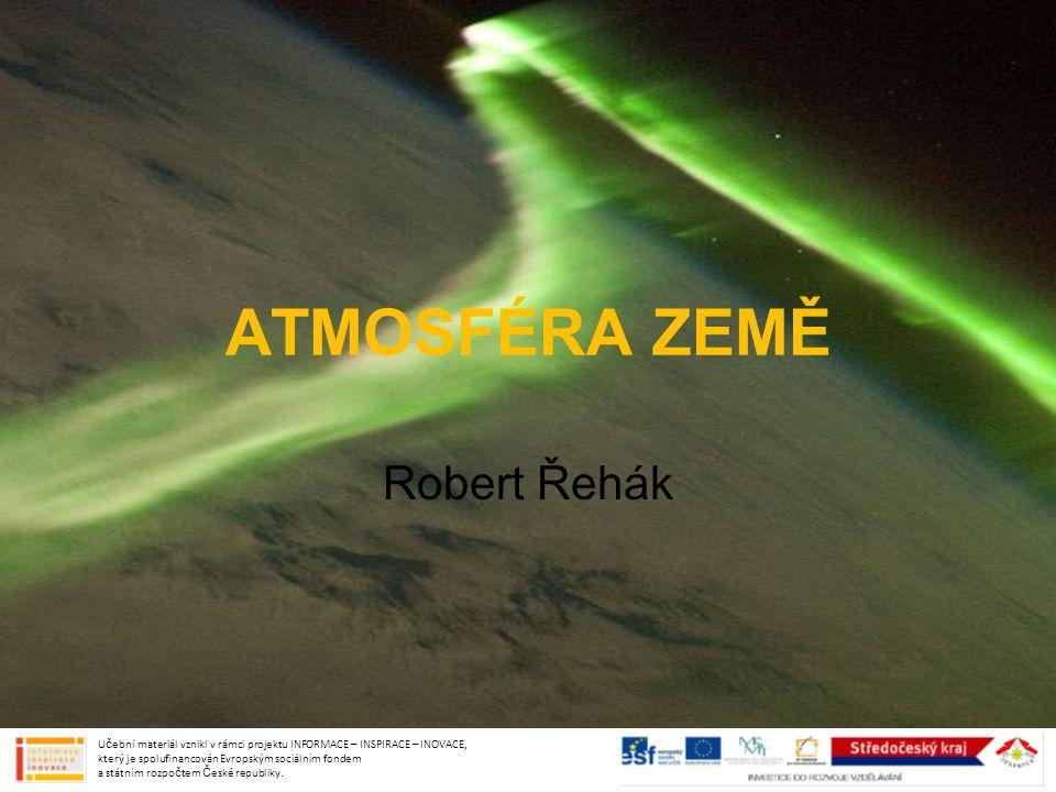 ATMOSFÉRA ZEMĚ Robert Řehák