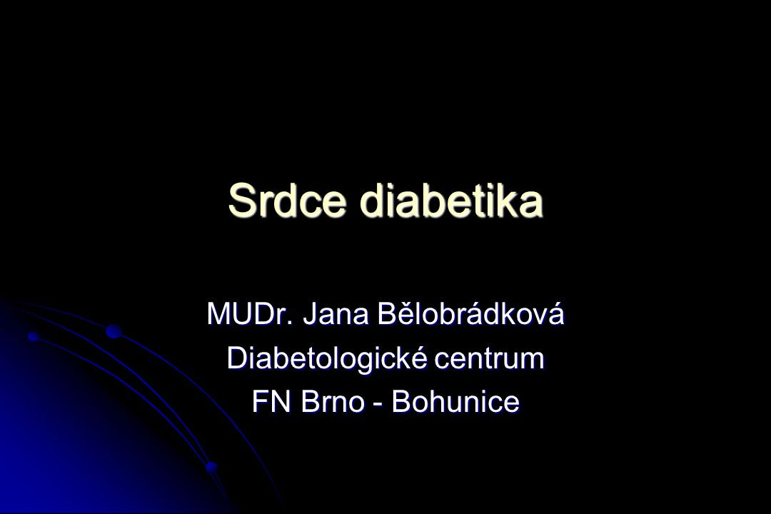 MUDr. Jana Bělobrádková Diabetologické centrum FN Brno - Bohunice