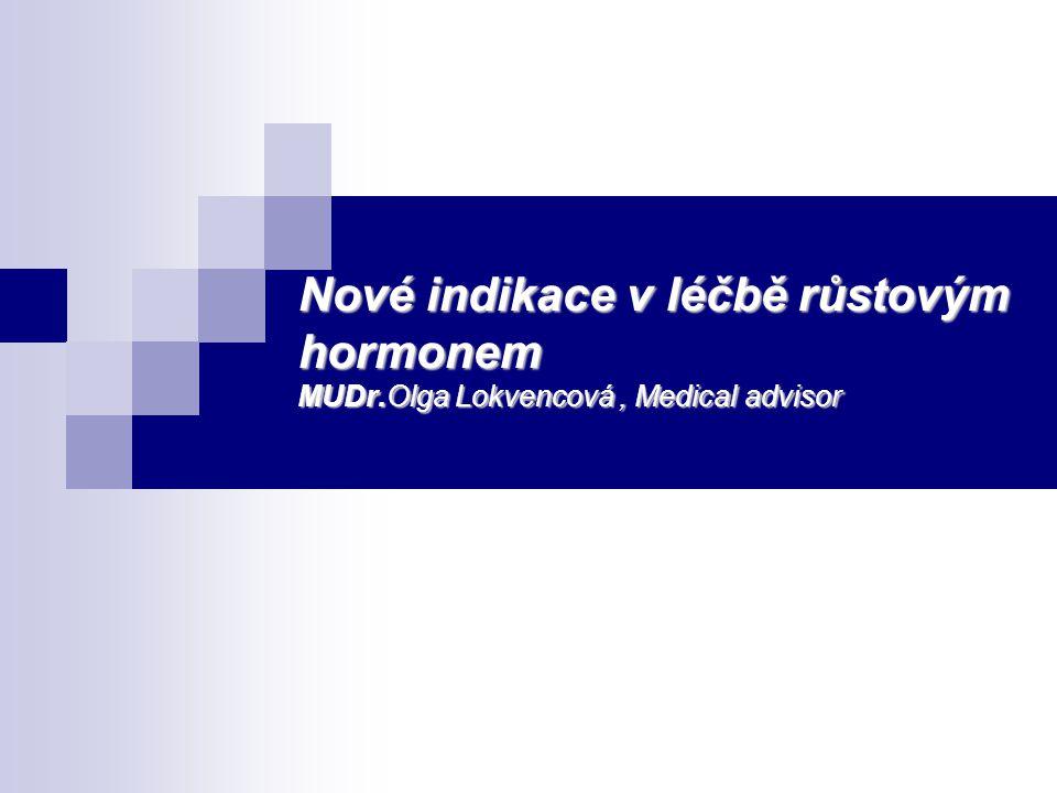 Nové indikace v léčbě růstovým hormonem MUDr