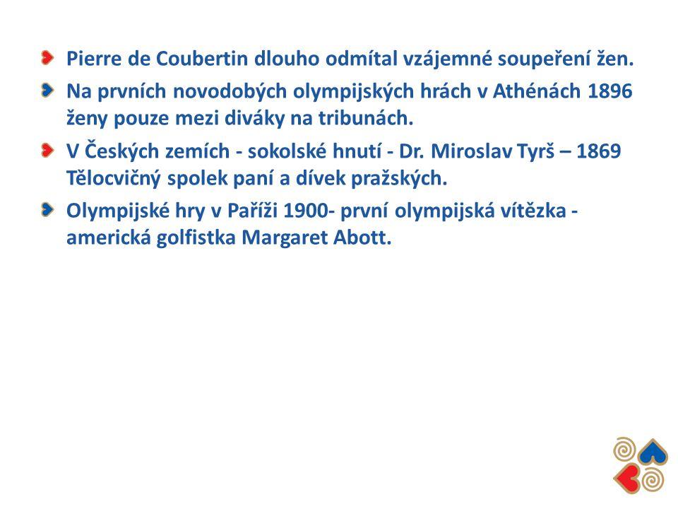 Pierre de Coubertin dlouho odmítal vzájemné soupeření žen.
