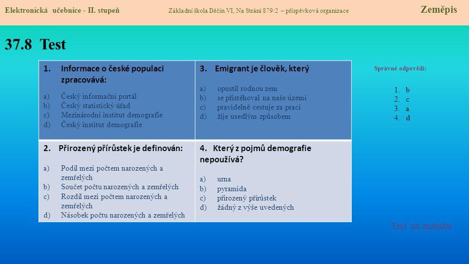 37.8 Test Informace o české populaci zpracovává: