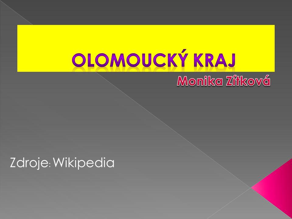 Olomoucký kraj Monika Zítková Zdroje: Wikipedia