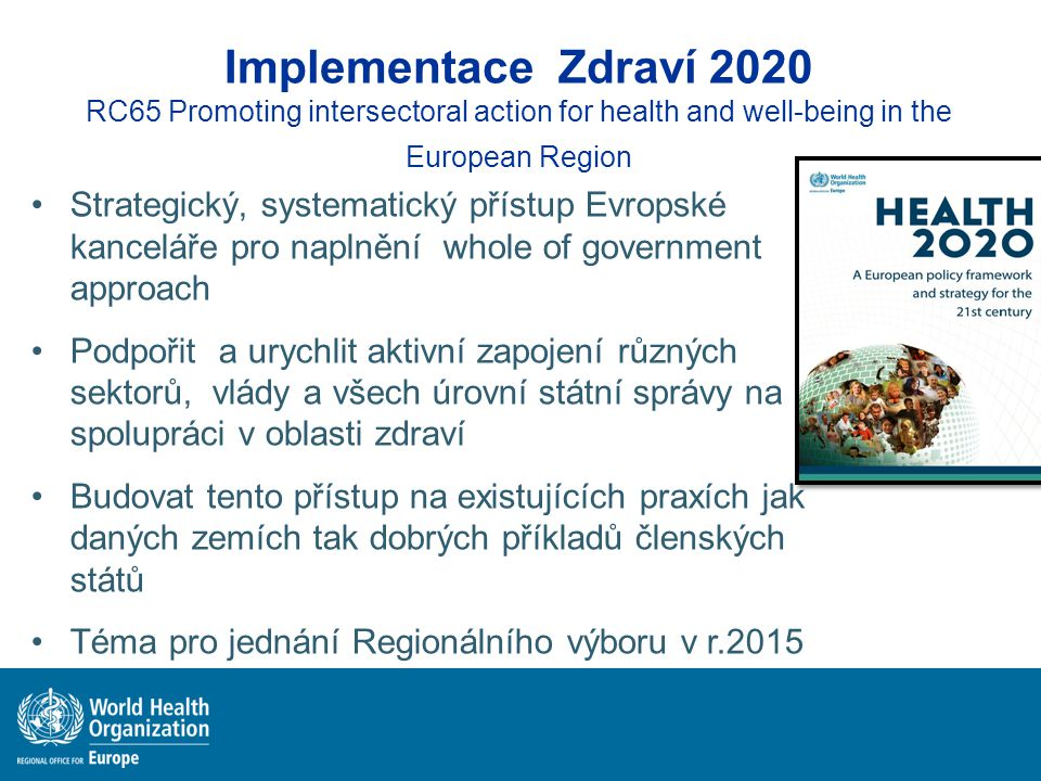 Implementace Zdraví 2020 RC65 Promoting intersectoral action for health and well-being in the European Region