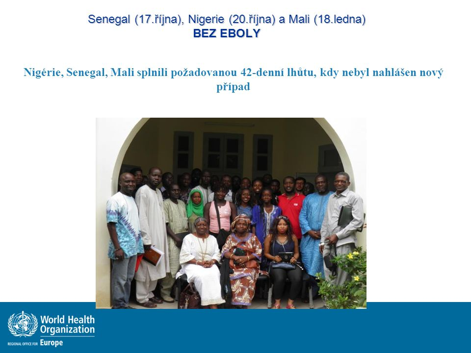 Senegal (17.října), Nigerie (20.října) a Mali (18.ledna) BEZ EBOLY