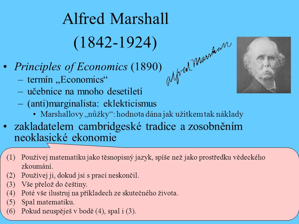 Alfred Marshall (1842-1924) Principles of Economics (1890)