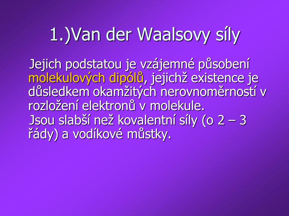 1.)Van der Waalsovy síly