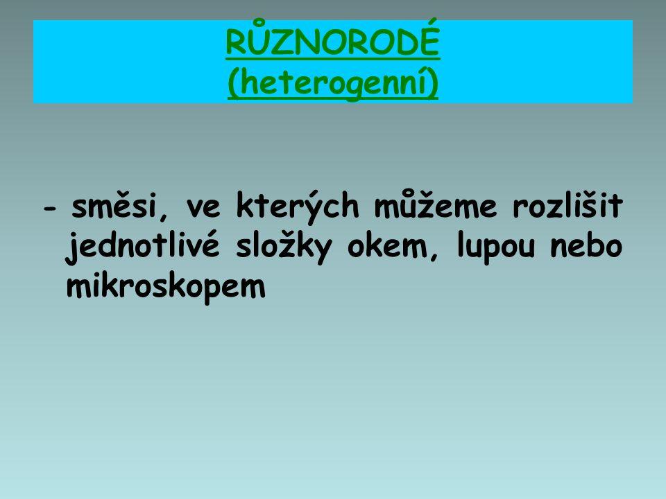 RŮZNORODÉ (heterogenní)