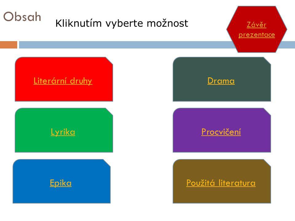 Obsah Literární druhy Drama Lyrika Procvičení Epika Použitá literatura