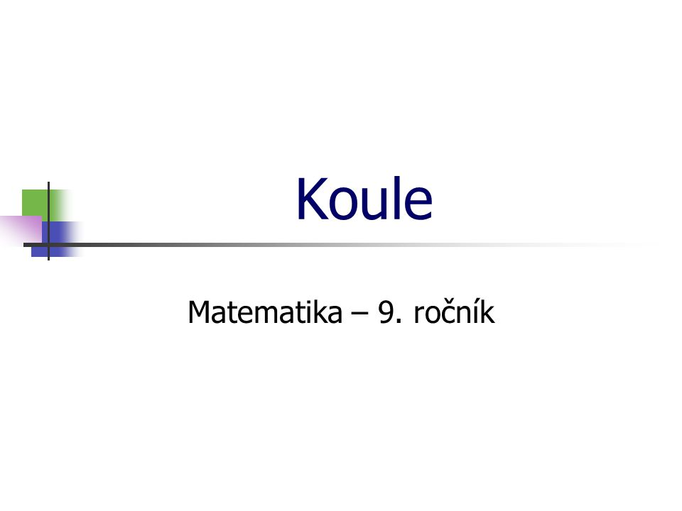 * 16. 7. 1996 Koule Matematika – 9. ročník *