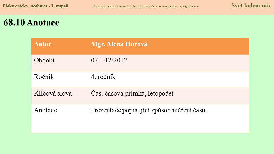 68.10 Anotace Autor Mgr. Alena Horová Období 07 – 12/2012 Ročník