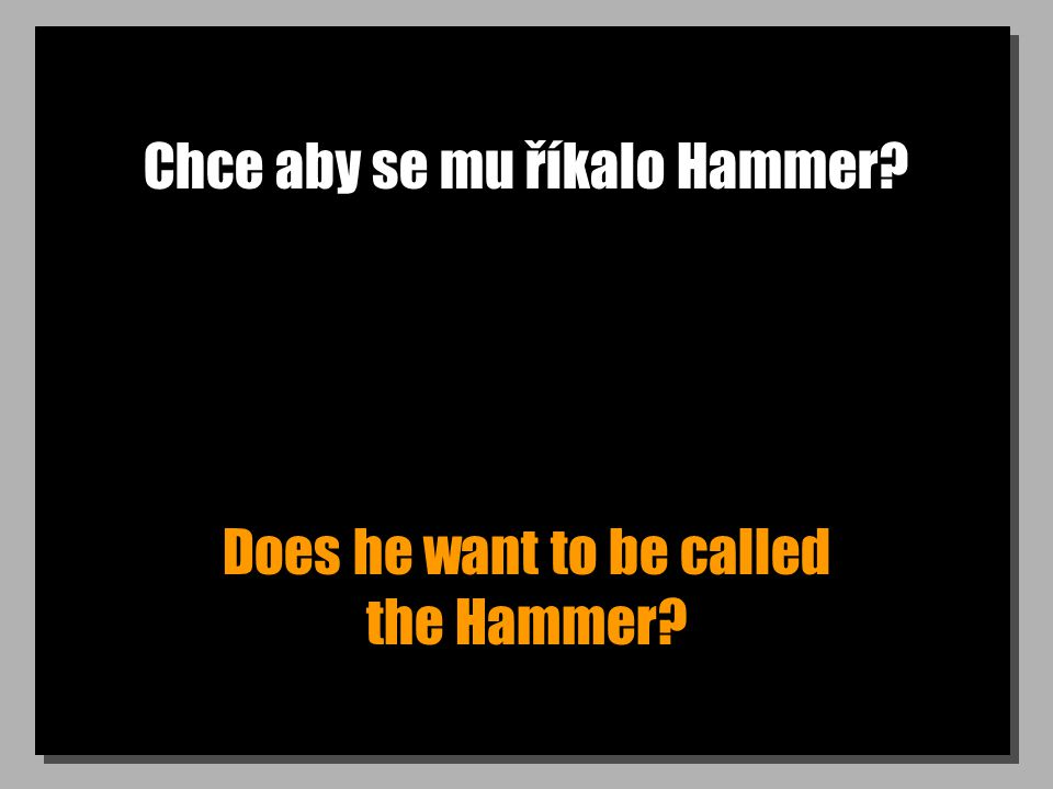 Chce aby se mu říkalo Hammer