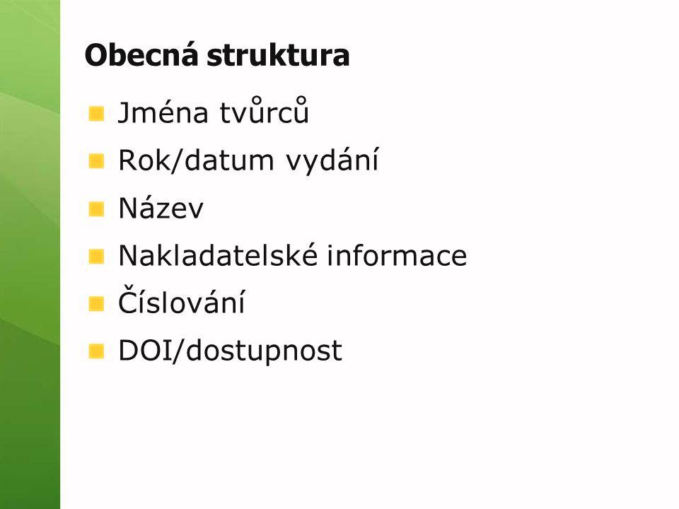 Obecná struktura Jména tvůrců Rok/datum vydání Název