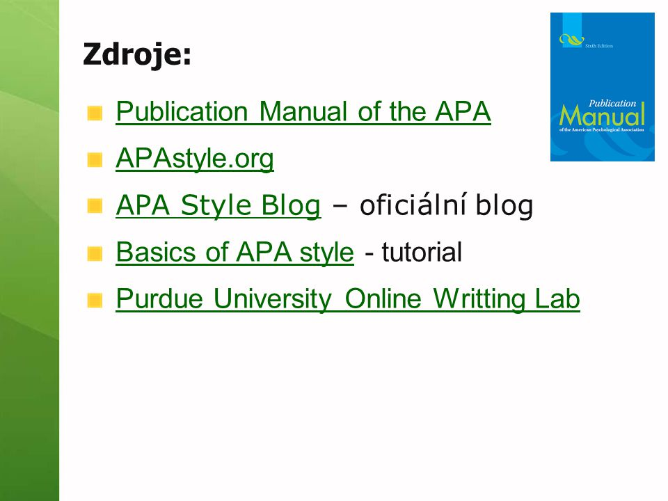 Zdroje: Publication Manual of the APA APAstyle.org