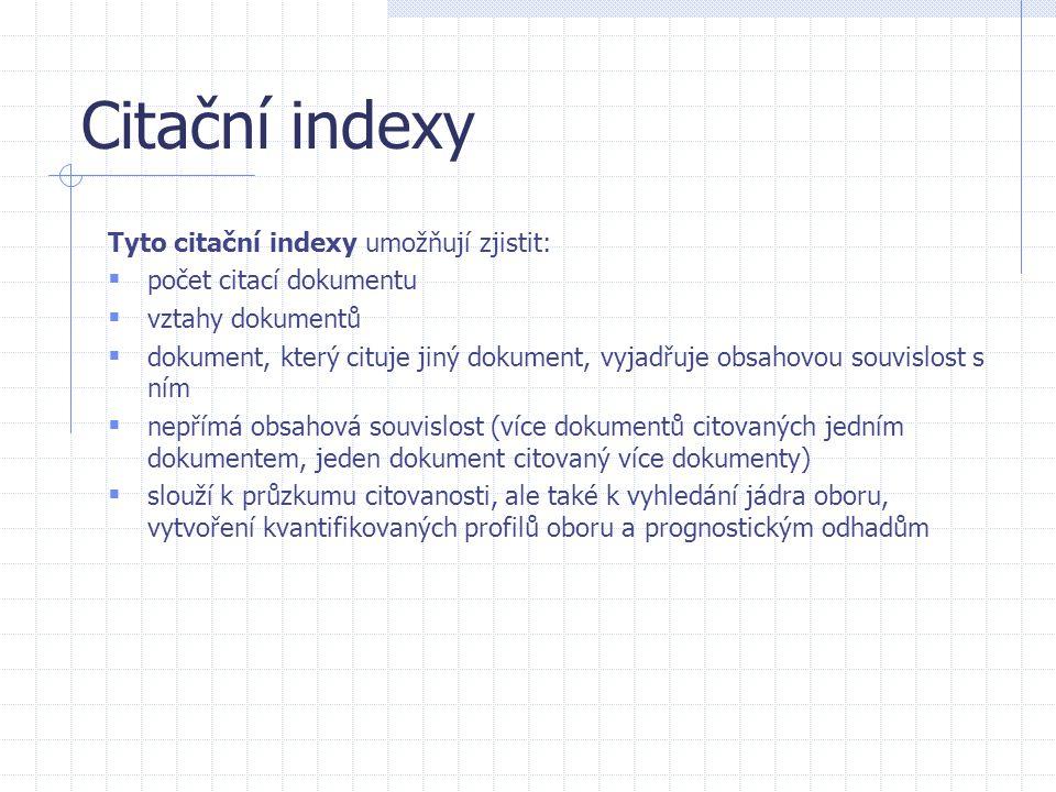 Citační indexy Tyto citační indexy umožňují zjistit: