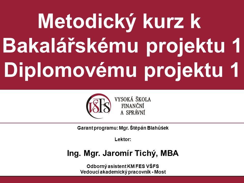 Metodický kurz k Bakalářskému projektu 1 Diplomovému projektu 1