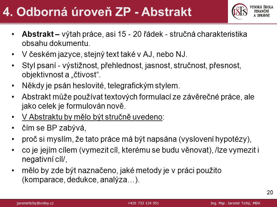 jaromirtichy@volny.cz +420 733 124 051 Ing. Mgr. Jaromír Tichý, MBA