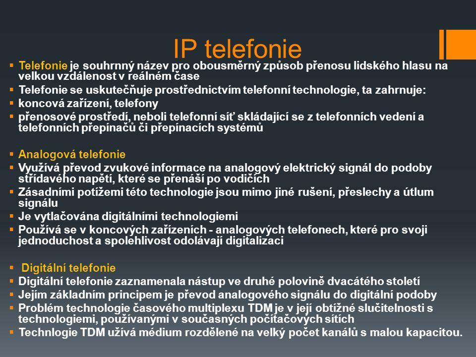 IP telefonie Telefonie je souhrnný název pro obousměrný způsob přenosu lidského hlasu na velkou vzdálenost v reálném čase.