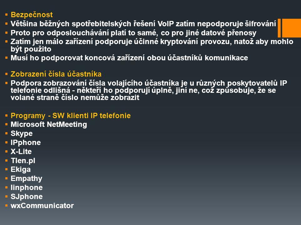 Bezpečnost Většina běžných spotřebitelských řešení VoIP zatím nepodporuje šifrování.