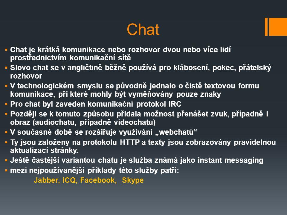 Chat Chat je krátká komunikace nebo rozhovor dvou nebo více lidí prostřednictvím komunikační sítě.