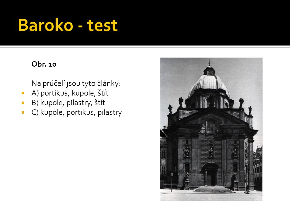 Baroko - test Obr. 10 Na průčelí jsou tyto články: