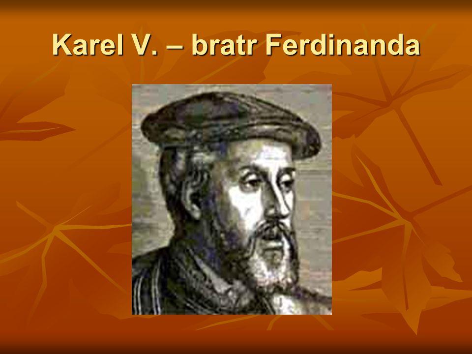 Karel V. – bratr Ferdinanda