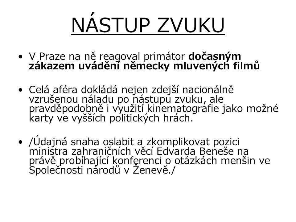 NÁSTUP ZVUKU V Praze na ně reagoval primátor dočasným zákazem uvádění německy mluvených filmů.