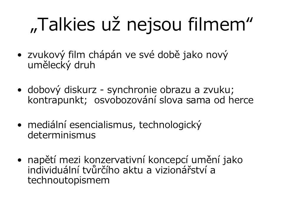 """""""Talkies už nejsou filmem"""