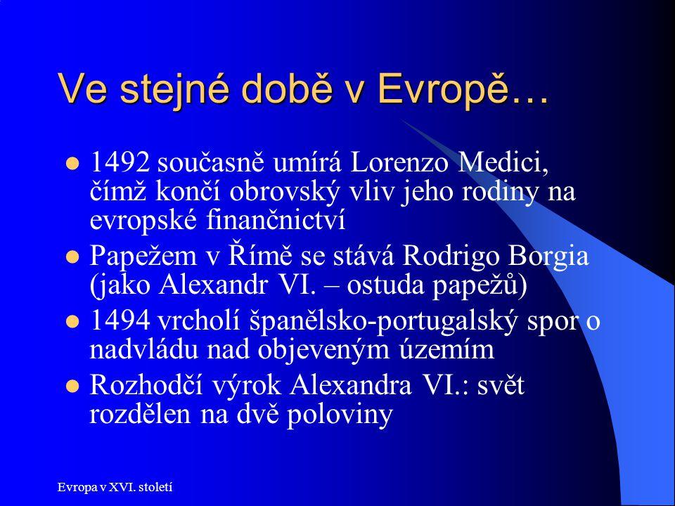 Ve stejné době v Evropě…