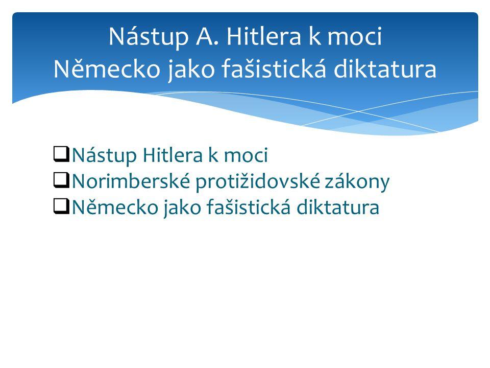 Nástup A. Hitlera k moci Německo jako fašistická diktatura