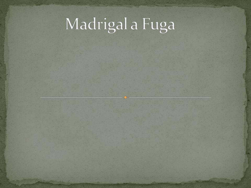 Madrigal a Fuga