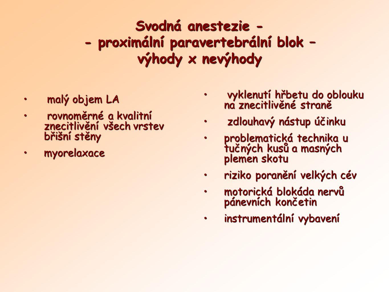 Svodná anestezie - - proximální paravertebrální blok – výhody x nevýhody