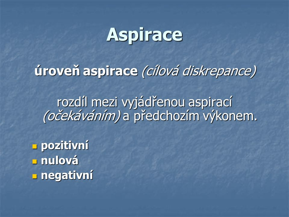 Aspirace úroveň aspirace (cílová diskrepance)