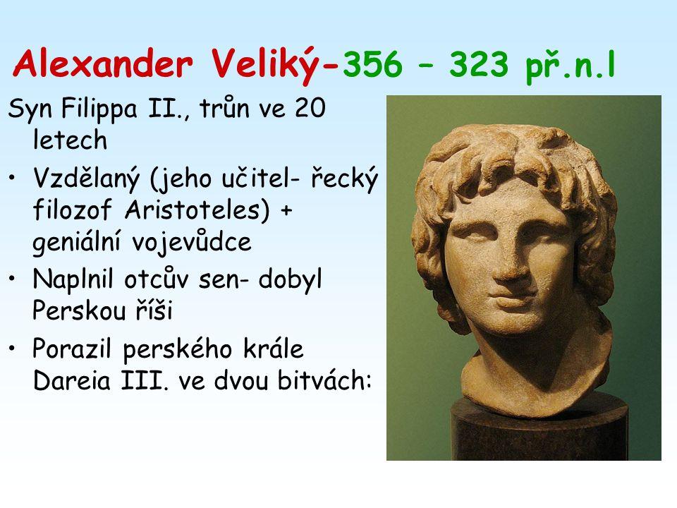 Alexander Veliký-356 – 323 př.n.l