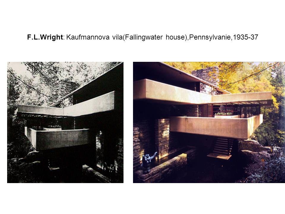 F.L.Wright: Kaufmannova vila(Fallingwater house),Pennsylvanie,1935-37