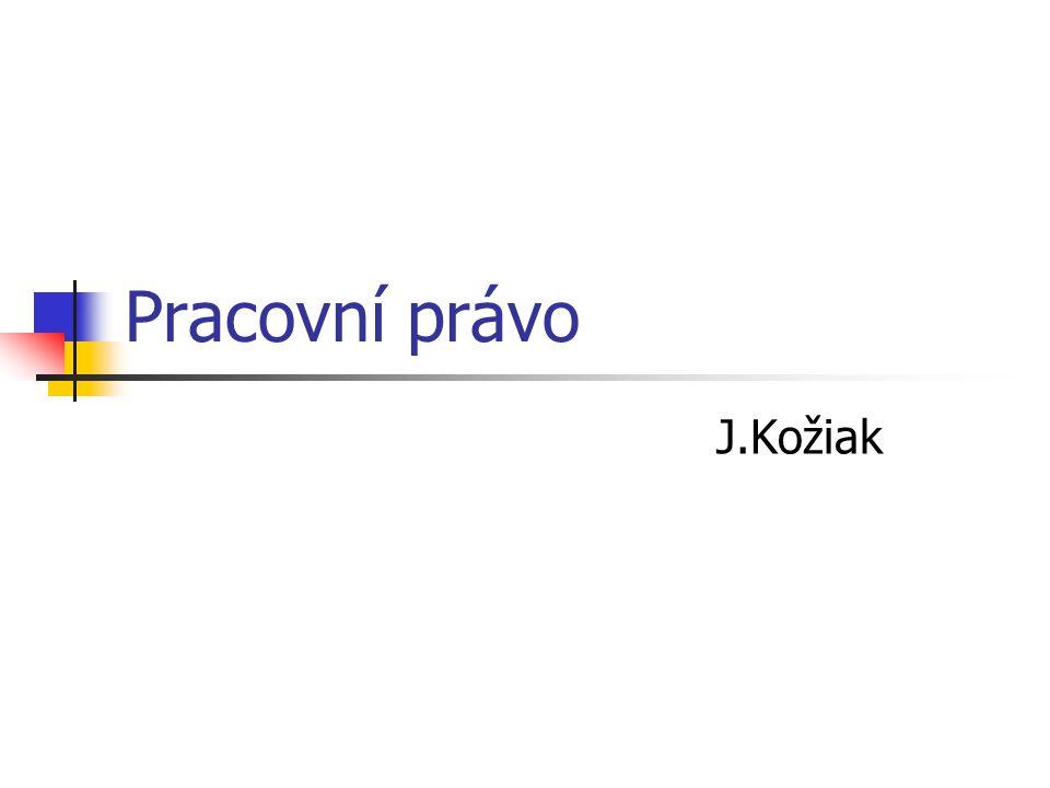 Pracovní právo J.Kožiak