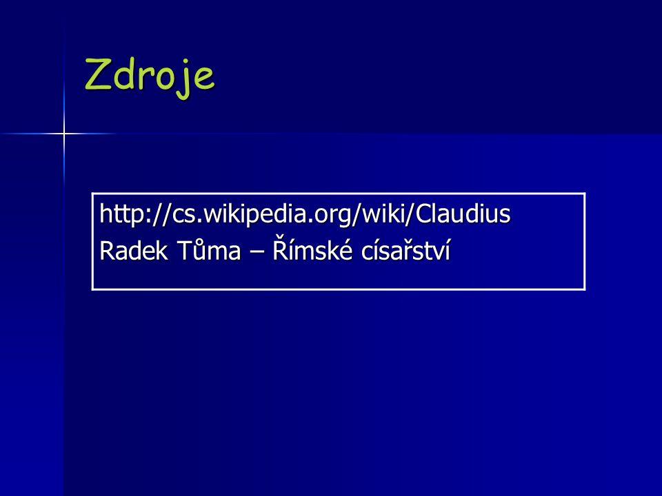 Zdroje http://cs.wikipedia.org/wiki/Claudius
