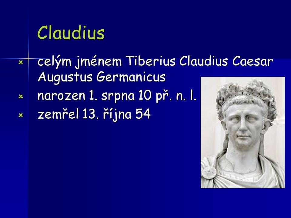 Claudius celým jménem Tiberius Claudius Caesar Augustus Germanicus
