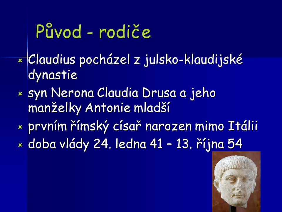 Původ - rodiče Claudius pocházel z julsko-klaudijské dynastie
