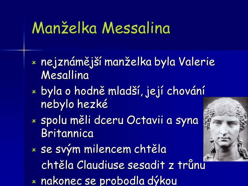 Manželka Messalina nejznámější manželka byla Valerie Mesallina