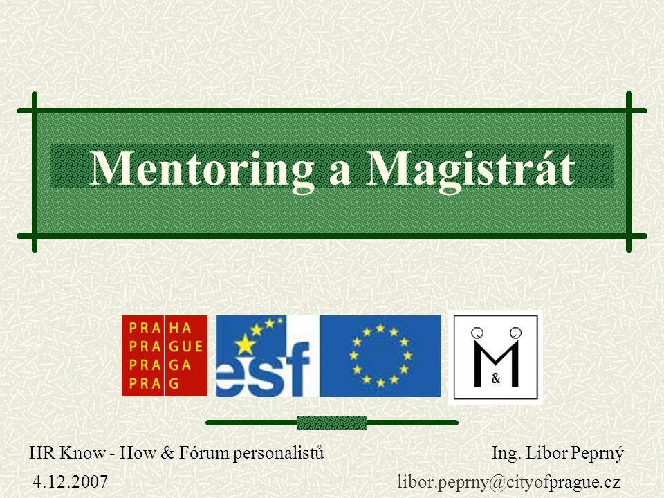 Mentoring a Magistrát HR Know - How & Fórum personalistů Ing. Libor Peprný.
