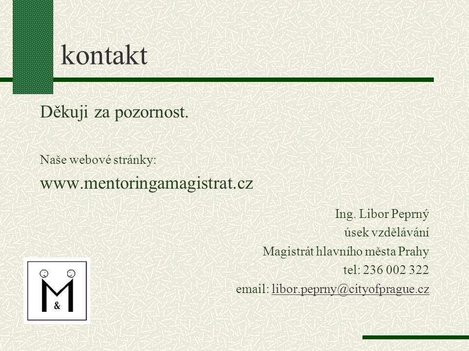 kontakt Děkuji za pozornost. www.mentoringamagistrat.cz