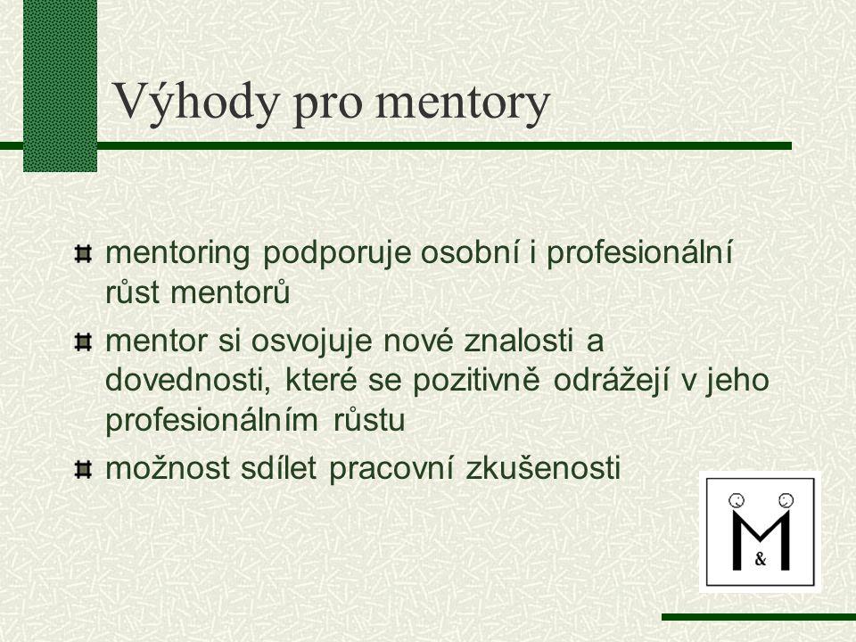 Výhody pro mentory mentoring podporuje osobní i profesionální růst mentorů.