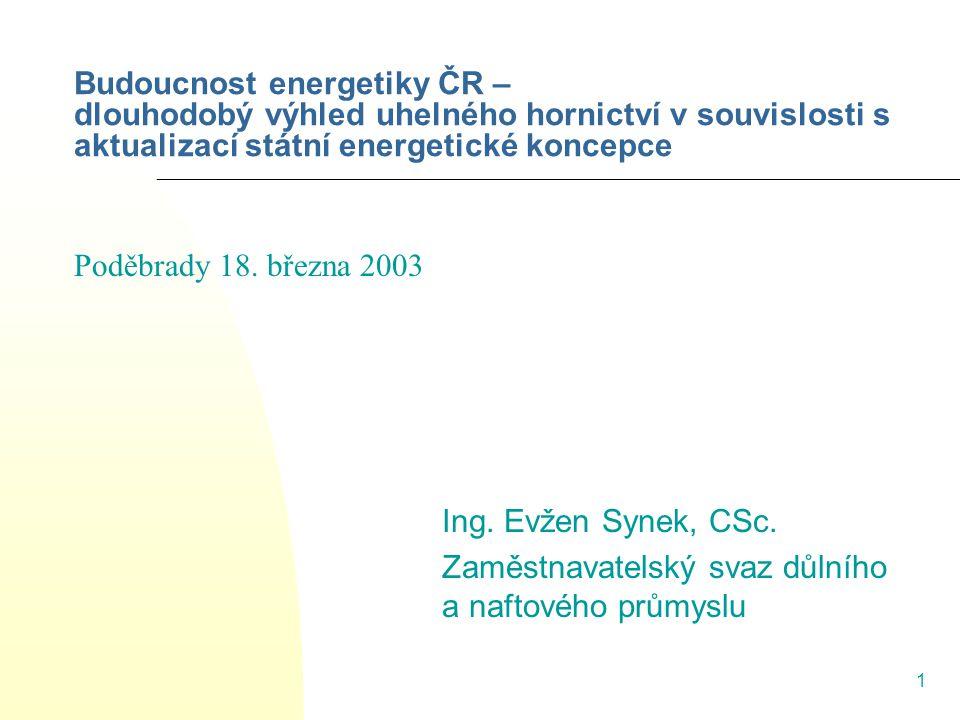 Budoucnost energetiky ČR – dlouhodobý výhled uhelného hornictví v souvislosti s aktualizací státní energetické koncepce