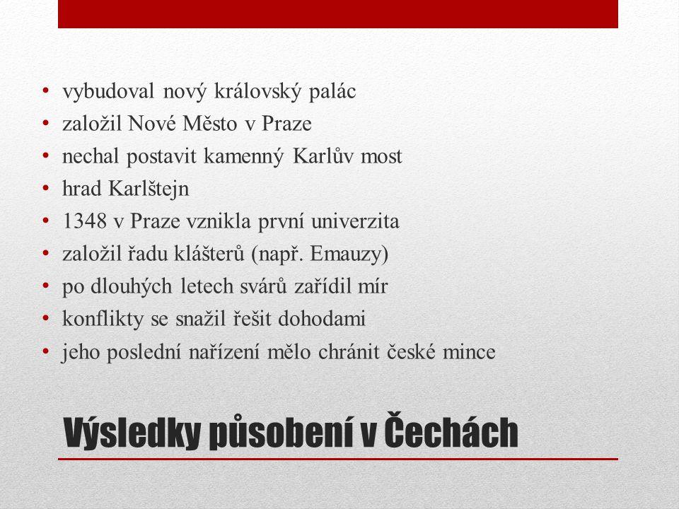 Výsledky působení v Čechách